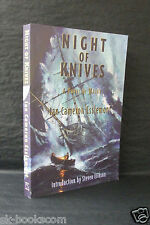 NIGHT OF KNIVES Ian Cameron Esslemont LIMITED 1st ED TPB