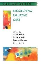Researching Palliative Care by David Field (Paperback, 2001)
