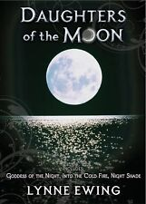 Daughters of the Moon: Volume One (Trade Edition), Ewing, Lynne, Good Book