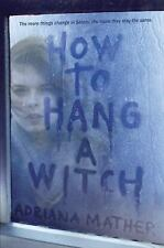 How to Hang a Witch by Mather, Adriana