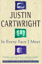 Justin Cartwright In Every Face I Meet Very Good Book