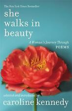 She Walks in Beauty: A Woman's Journey Through Poems by Kennedy, Caroline