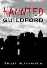 Hutchinson-Haunted Guildford  BOOK NEW