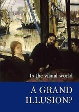 Is the Visual World a Grand Illusion? (Journal of Consciousness Studies Controve