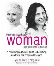 How to Coach a Woman - a Practiti Allen, L/Reid,M Paper 9781845906764