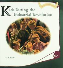 Kids During the Industrial Revolution Kids Throughout History