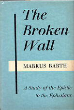 "MARKUS BARTH - ""THE BROKEN WALL"" - St. PAUL'S EPISTLE TO THE EPHESIANS - (1960)"