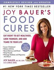 Joy Bauer's Food Cures: Eat Right to Get Healthier, Look Younger, and Add Years