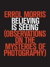 Believing Is Seeing: Observations on the Mysteries of Photography-ExLibrary