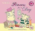 Princess for a Day: A Clementine and Mungo Story (Bloomsbury Paperbacks)