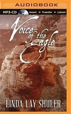 Voice of the Eagle by Linda Lay Shuler (2015, MP3 CD, Unabridged)