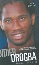 Didier Drogba - Portrait of a Hero: The Biography of Didier Drogba By John McSh