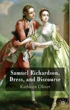 Samuel Richardson, Dress, and Discourse by Kathleen M. Oliver (2008, Hardcover)