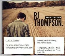 (DH536) RJ Thompson, When I Get Old - 2011 DJ CD