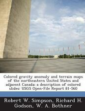Colored Gravity Anomaly and Terrain Maps of the Northeastern United States...