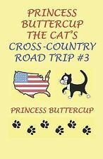 Princess Buttercup the Cat's Cross-Country Road Trip #3 by John Rolfe, Randy...