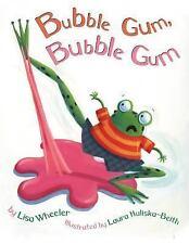 Bubble Gum, Bubble Gum by Lisa Wheeler