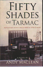MACK TRUCK LORRY BOOK: FIFTY SHADES OF TARMAC - Andy Maclean
