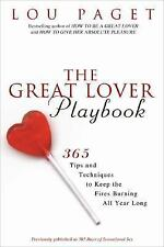 The Great Lover Playbook: 365 Sexual Tips and Techniques to Keep the Fires Burni