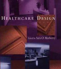 Healthcare Design (Wiley Series in Healthcare and Senior Living Design)
