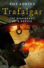 Trafalgar: The Biography of a Battle, By Adkins, Roy,in Used but Acceptable cond