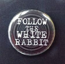 FOLLOW THE WHITE RABBIT 25MM Pin Button Badge ALICE IN WONDERLAND Lewis Carroll