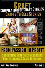 Craft : Crafts to Sell Stories by Mary Kay Hunziger (2013, Paperback)