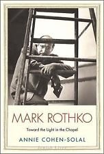 Mark Rothko: Toward the Light in the Chapel (Jewish Lives) by Cohen-Solal, Anni
