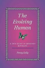 The Evolving Human: A True Story of Awakened Kundalini