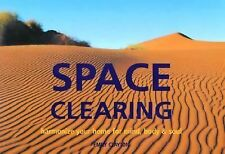 Space Clearing: How to Create Harmony in the Home and in Mind, Body, and Soul