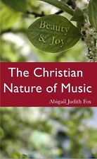 Beauty & Joy: The Christian Nature of Music by Abigail J. Fox - Worship Music PB