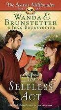 The Amish Millionaire: The Selfless Act 6 by Wanda E. Brunstetter and Jean...