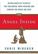 The Angel Inside : Michelangelo's Secrets for Following Your Passion and...
