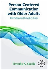 Person-Centered Communication with Older Adults : The Professional Provider's...