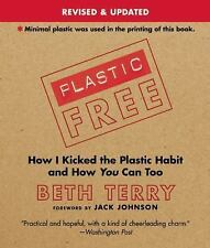 Plastic-Free: How I Kicked the Plastic Habit and How You Can Too by Terry, Beth