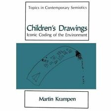 Children's Drawings : Iconic Coding of the Environment by Martin Krampen...