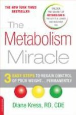 The Metabolism Miracle : 3 Easy Steps to Regain Control of Your Weight......