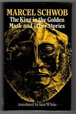 The King in the Golden Mask and Other Writings by Marcel Schwob (Scarce) First e