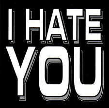 I HATE YOU ALL WEATHER VINYL DECAL BUMPER STICKER antisocial punk rock outlaw
