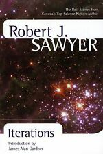 NEW - Iterations by Sawyer, Robert J