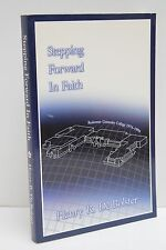 Stepping Forward in Faith: A History of Redeemer College by Henry R. De Bolster