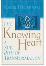 The Knowing Heart: A Sufi Path of Transformation by Helminski, Kabir