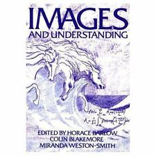 Images and Understanding : Thoughts about Images: Ideas about Understanding...