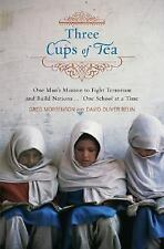 Three Cups of Tea: One Man's Mission to Fight Terrorism and Build Nations...One