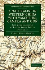 A Naturalist in Western China with Vasculum, Camera and Gun 2 Volume Set: Being