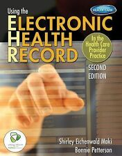 Using the Electronic Health Record in the Health Care Provider Practice (Book...