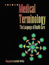 1996 Medical Terminology : The Language of Health Care by Margorie C. Willis...