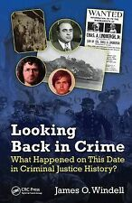 Looking Back in Crime: What Happened on This Date in Criminal Justice History?,