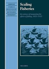 Scaling Fisheries : The Science of Measuring the Effects of Fishing,...