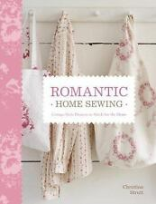 Romantic Home Sewing: Cottage-Style Projects to Stitch for the Home, Strutt, Chr